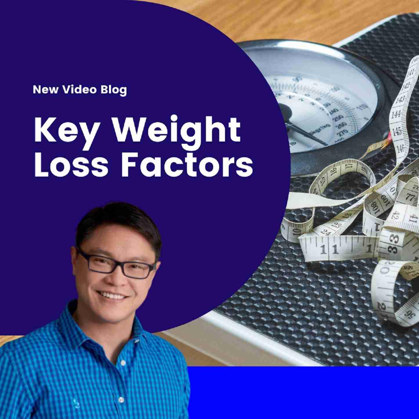 Key Weight Loss Factors